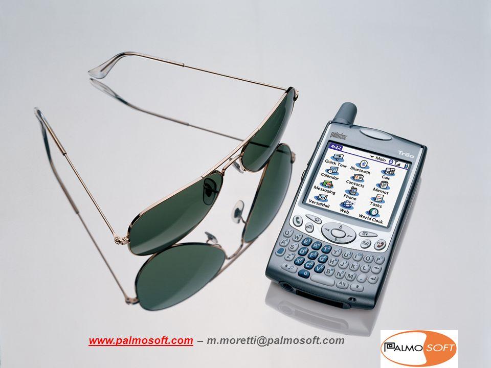 © 2007 PalmoSoft S.r.l. 21 www.palmosoft.comwww.palmosoft.com – m.moretti@palmosoft.com