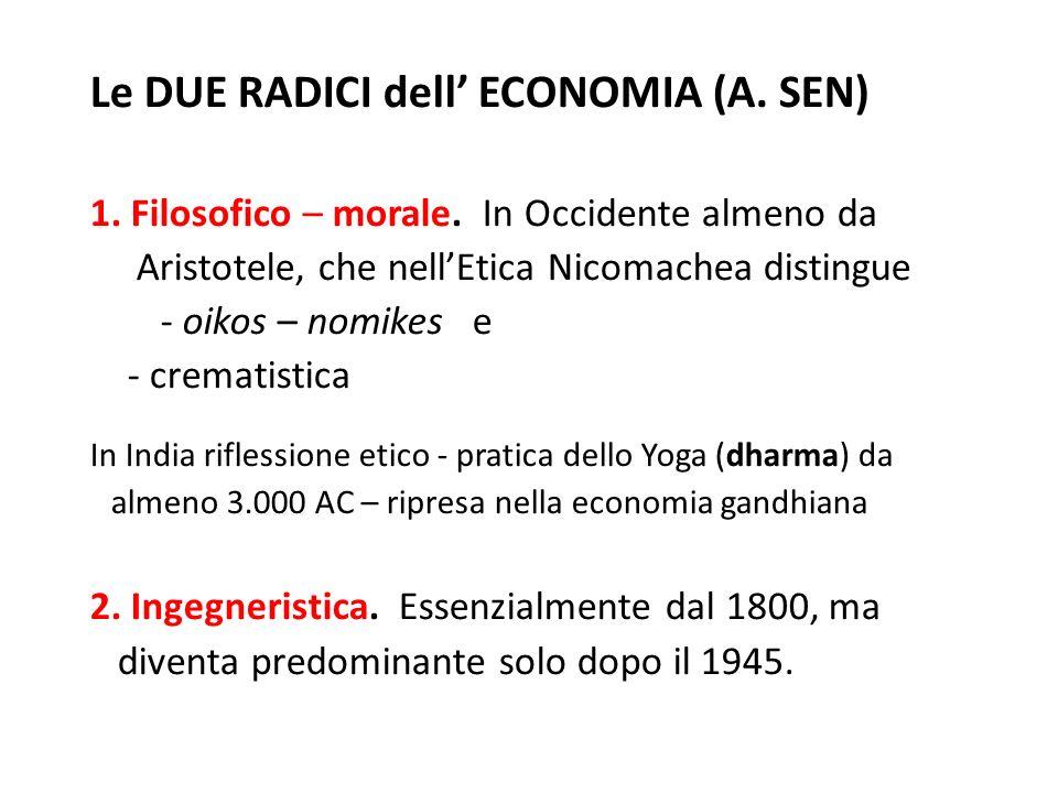 Le DUE RADICI dell ECONOMIA (A.SEN) 1. Filosofico – morale.