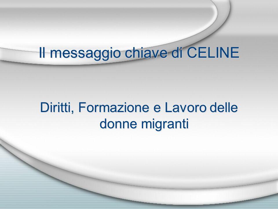 Il messaggio chiave di CELINE Diritti, Formazione e Lavoro delle donne migranti