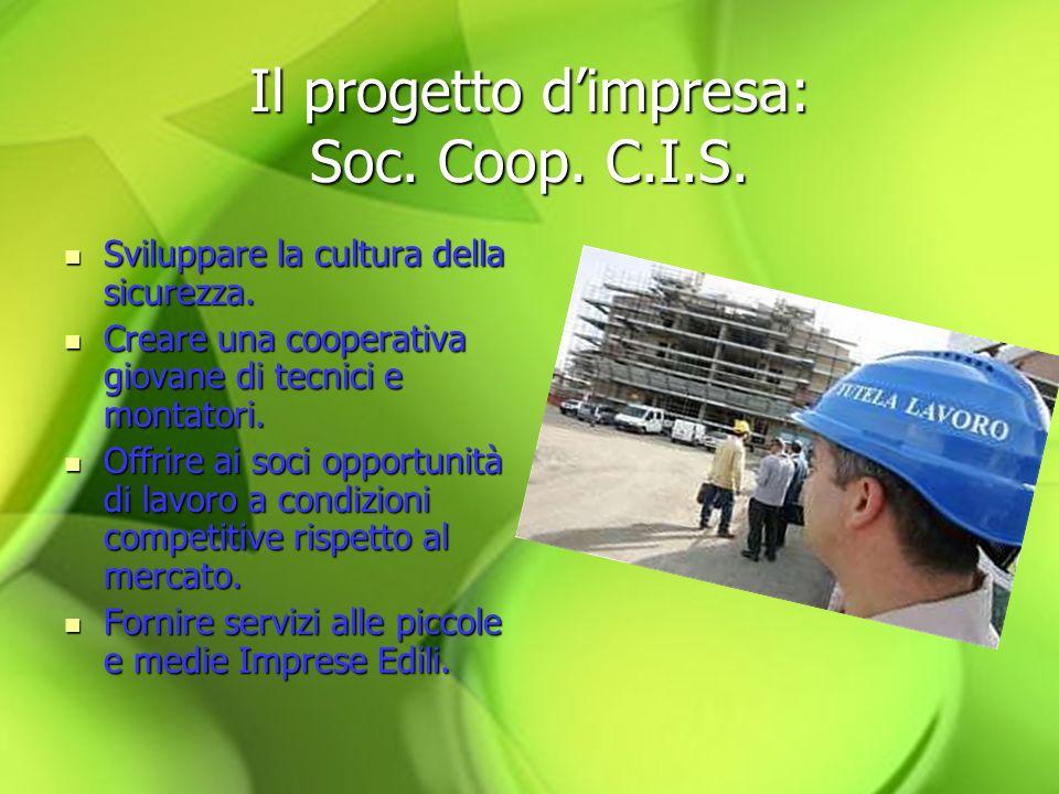 Il progetto dimpresa: Soc.Coop. C.I.S. Sviluppare la cultura della sicurezza.