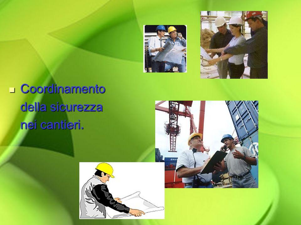 Coordinamento della sicurezza nei cantieri.