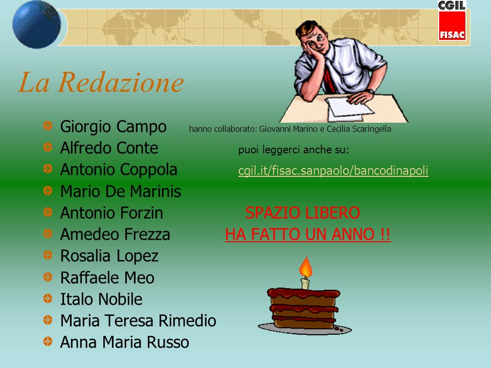 La Redazione Giorgio Campo hanno collaborato: Giovanni Marino e Cecilia Scaringella Alfredo Conte puoi leggerci anche su: Antonio Coppola cgil.it/fisa
