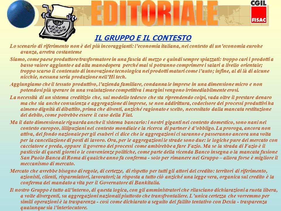 IL GRUPPO E IL CONTESTO Lo scenario di riferimento non è dei più incoraggianti: leconomia italiana, nel contesto di uneconomia eurohe avanza, arretra