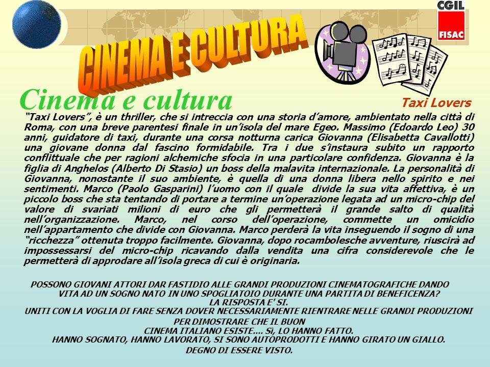 Cinema e cultura Taxi Lovers Taxi Lovers, è un thriller, che si intreccia con una storia damore, ambientato nella città di Roma, con una breve parentesi finale in unisola del mare Egeo.