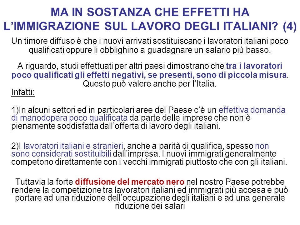 MA IN SOSTANZA CHE EFFETTI HA LIMMIGRAZIONE SUL LAVORO DEGLI ITALIANI? (4) Un timore diffuso è che i nuovi arrivati sostituiscano i lavoratori italian