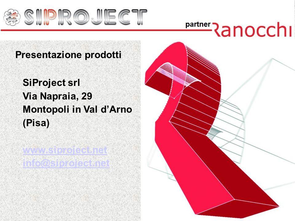 SiProject srl Via Napraia, 29 Montopoli in Val dArno (Pisa) www.siproject.net info@siproject.net Presentazione prodotti