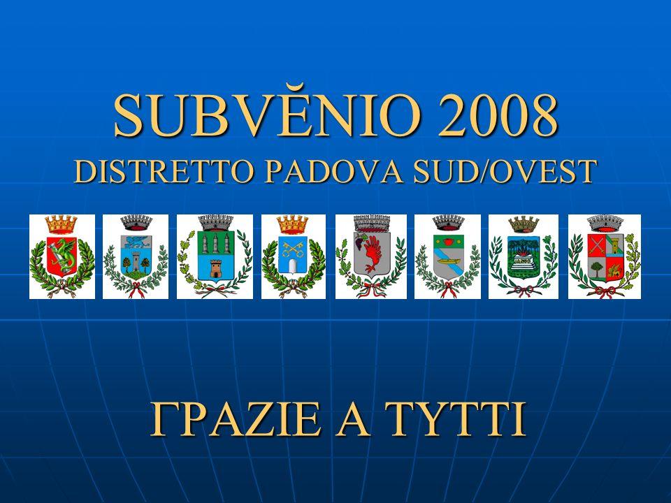 SUBVĔNIO 2008 DISTRETTO PADOVA SUD/OVEST GRAZIE A TUTTI