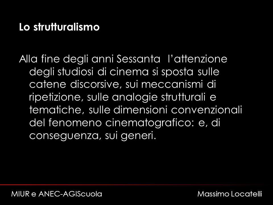Lo strutturalismo Alla fine degli anni Sessanta lattenzione degli studiosi di cinema si sposta sulle catene discorsive, sui meccanismi di ripetizione, sulle analogie strutturali e tematiche, sulle dimensioni convenzionali del fenomeno cinematografico: e, di conseguenza, sui generi.