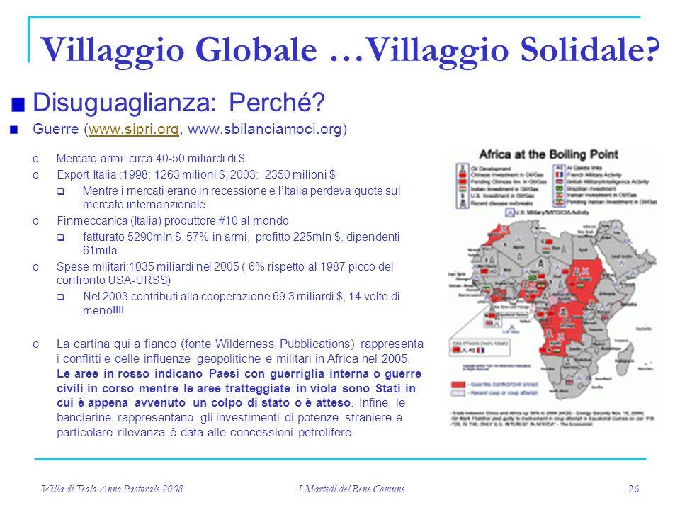 Villa di Teolo Anno Pastorale 2008 I Martedi del Bene Comune 26 Villaggio Globale …Villaggio Solidale.