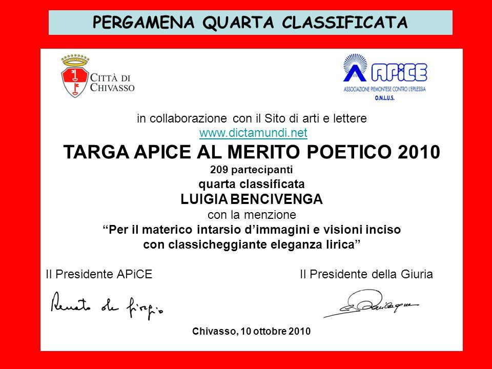 PERGAMENA QUARTA CLASSIFICATA in collaborazione con il Sito di arti e lettere www.dictamundi.net TARGA APICE AL MERITO POETICO 2010 209 partecipanti q
