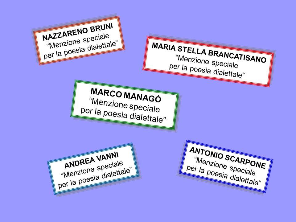 MARIA STELLA BRANCATISANO Menzione speciale per la poesia dialettale MARIA STELLA BRANCATISANO Menzione speciale per la poesia dialettale NAZZARENO BR