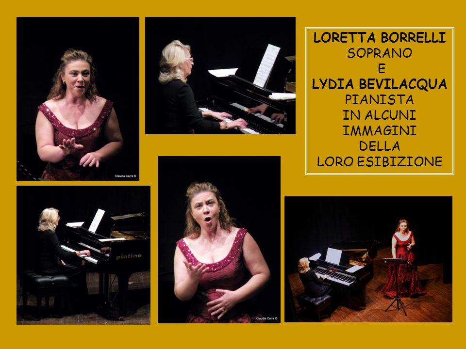 LORETTA BORRELLI SOPRANO E LYDIA BEVILACQUA PIANISTA IN ALCUNI IMMAGINI DELLA LORO ESIBIZIONE