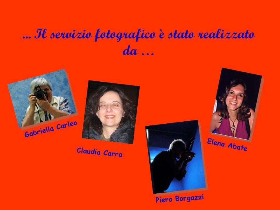 Piero Borgazzi... Il servizio fotografico è stato realizzato da … Elena Abate Gabriella Carleo Claudia Carra