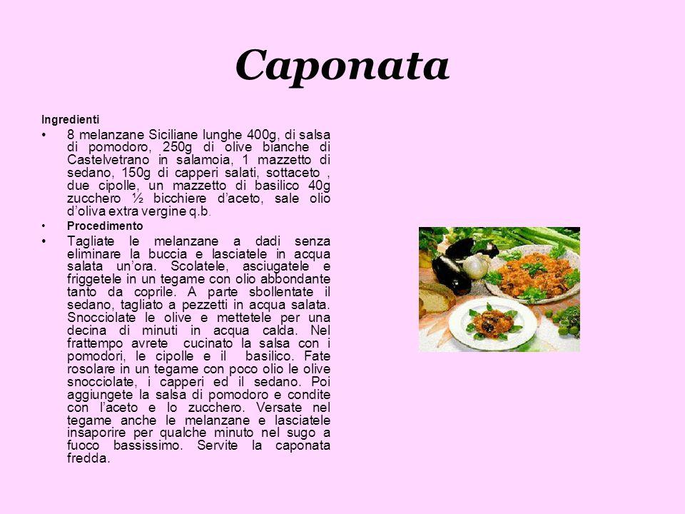 Caponata Ingredienti 8 melanzane Siciliane lunghe 400g, di salsa di pomodoro, 250g di olive bianche di Castelvetrano in salamoia, 1 mazzetto di sedano