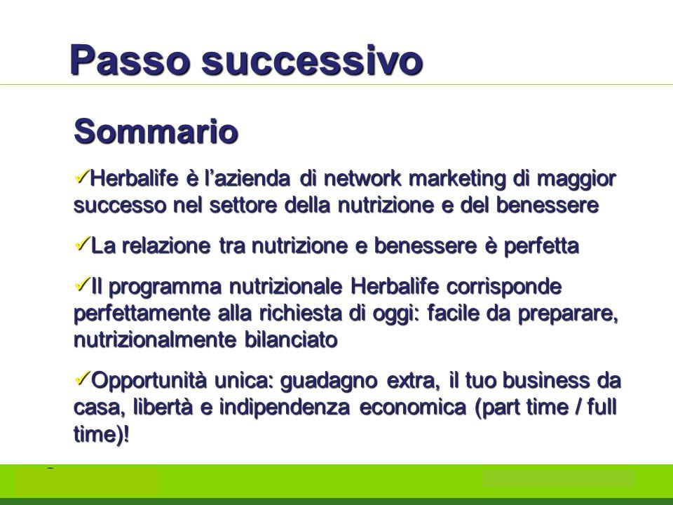 Passo successivo Sommario Herbalife è lazienda di network marketing di maggior successo nel settore della nutrizione e del benessere Herbalife è lazie