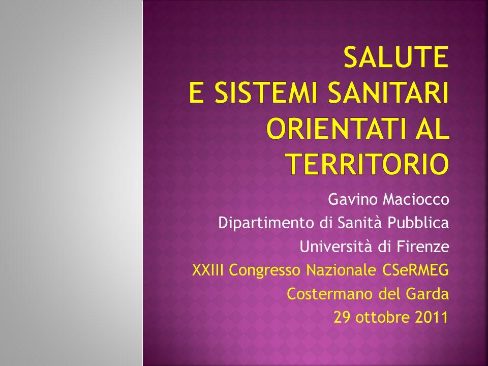 Gavino Maciocco Dipartimento di Sanità Pubblica Università di Firenze XXIII Congresso Nazionale CSeRMEG Costermano del Garda 29 ottobre 2011