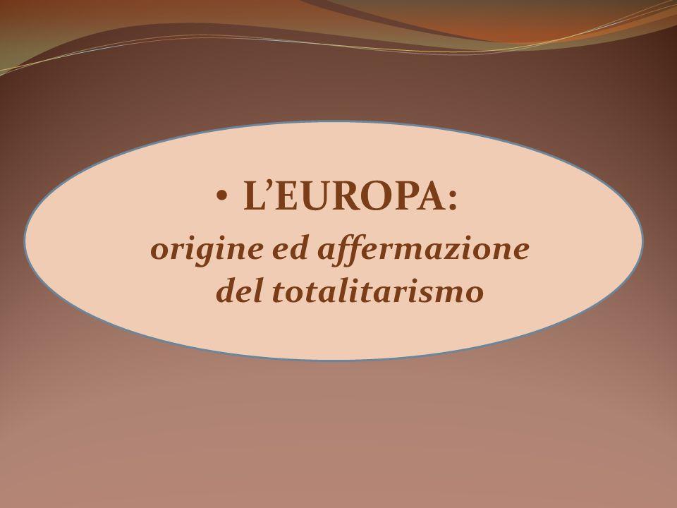 LEUROPA: origine ed affermazione del totalitarismo