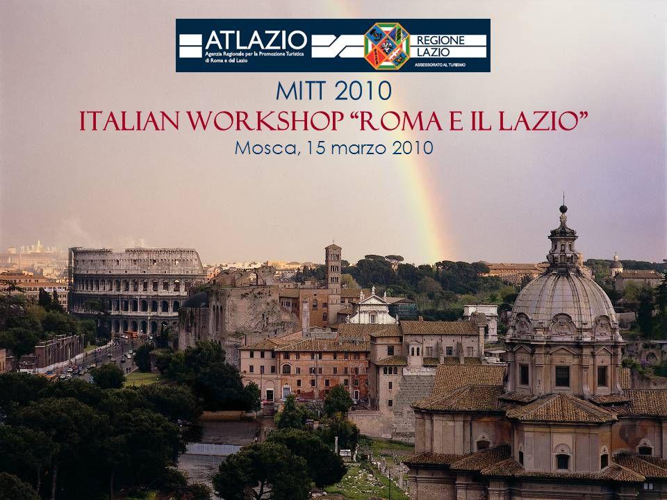 MITT 2010 Italian Workshop Roma e il Lazio Mosca, 15 marzo 2010