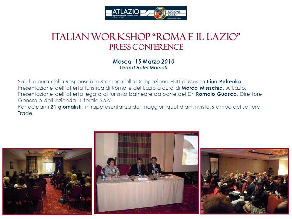 Italian workshop roma e il Lazio Press conference Mosca, 15 Marzo 2010 Grand Hotel Marriott Saluti a cura della Responsabile Stampa della Delegazione ENIT di Mosca Irina Petrenko.