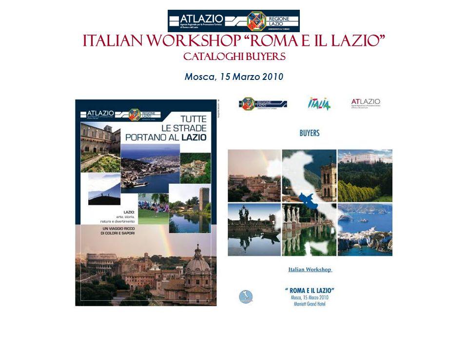 Italian workshop roma e il Lazio CATALOGHI SELLERS Mosca, 15 Marzo 2010 Grand Hotel Marriott