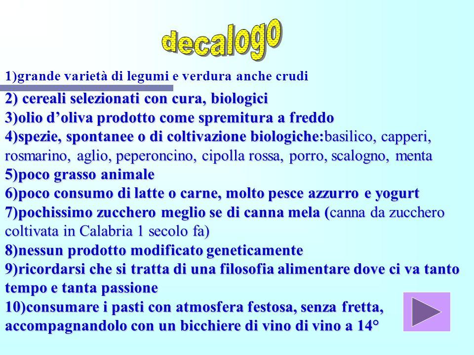 2) cereali selezionati con cura, biologici 3)olio doliva prodotto come spremitura a freddo 4)spezie, spontanee o di coltivazione biologiche:basilico,