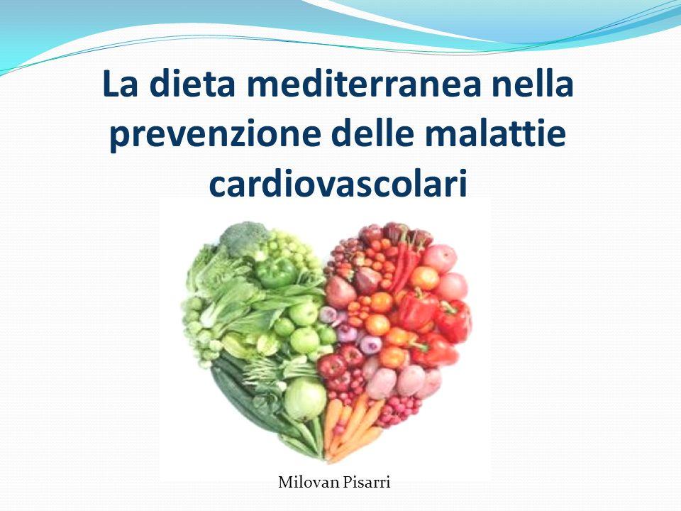 La dieta mediterranea nella prevenzione delle malattie cardiovascolari Milovan Pisarri