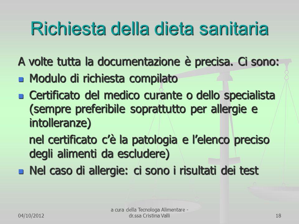 04/10/2012 a cura della Tecnologa Alimentare - dr.ssa Cristina Valli18 Richiesta della dieta sanitaria A volte tutta la documentazione è precisa. Ci s