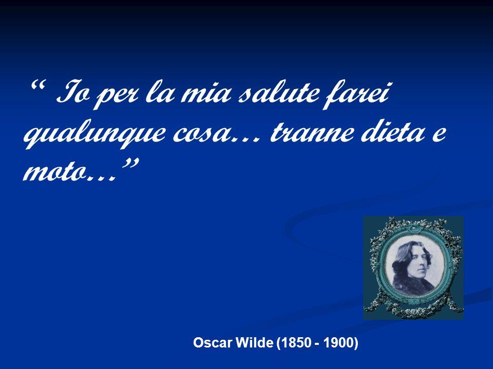 George Bernard Shaw (1856 -1950) Le cose belle della vita o sono immorali….o sono illegali…. o fanno ingrassare….