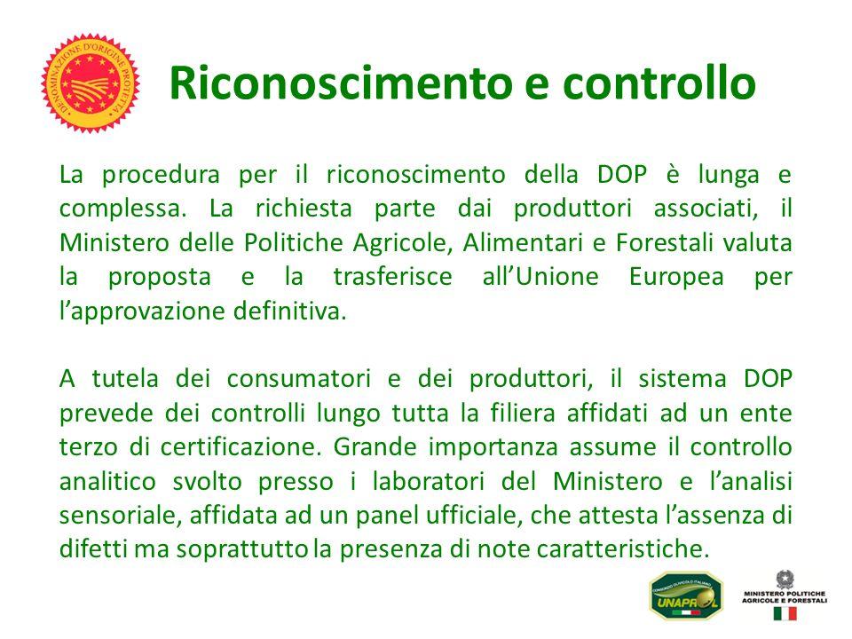 Riconoscimento e controllo La procedura per il riconoscimento della DOP è lunga e complessa. La richiesta parte dai produttori associati, il Ministero