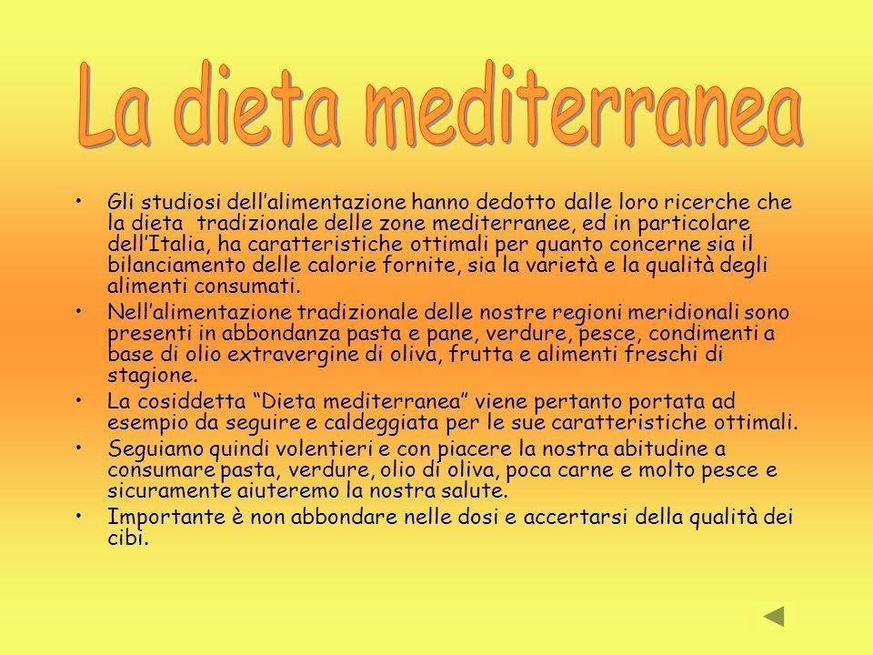 Gli studiosi dellalimentazione hanno dedotto dalle loro ricerche che la dieta tradizionale delle zone mediterranee, ed in particolare dellItalia, ha c