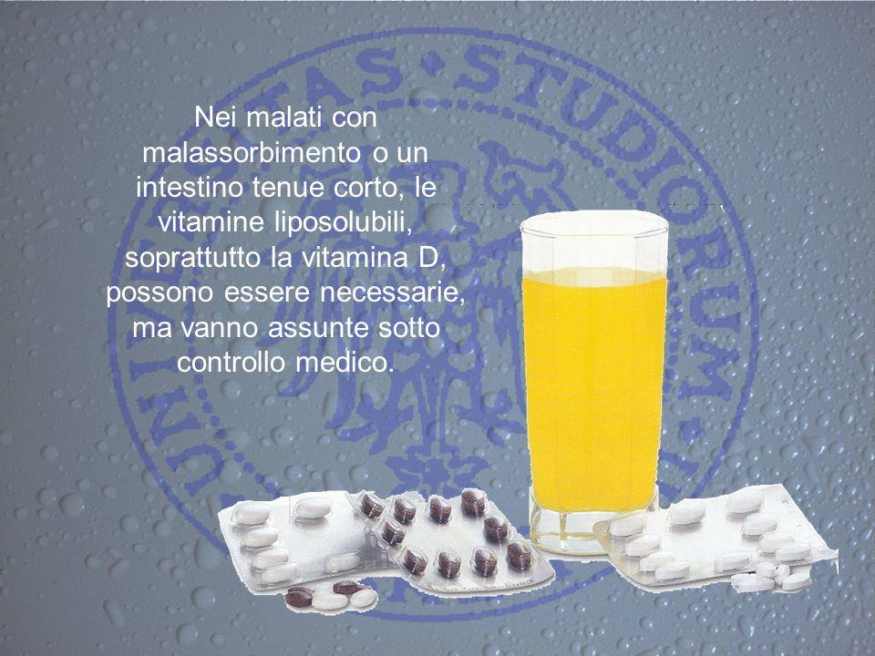 Nei malati con malassorbimento o un intestino tenue corto, le vitamine liposolubili, soprattutto la vitamina D, possono essere necessarie, ma vanno as