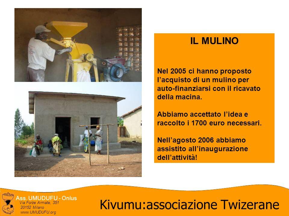 Ass. UMUDUFU - Onlus Via Forze Armate, 351 20152 Milano www.UMUDUFU.org IL MULINO Nel 2005 ci hanno proposto lacquisto di un mulino per auto-finanziar