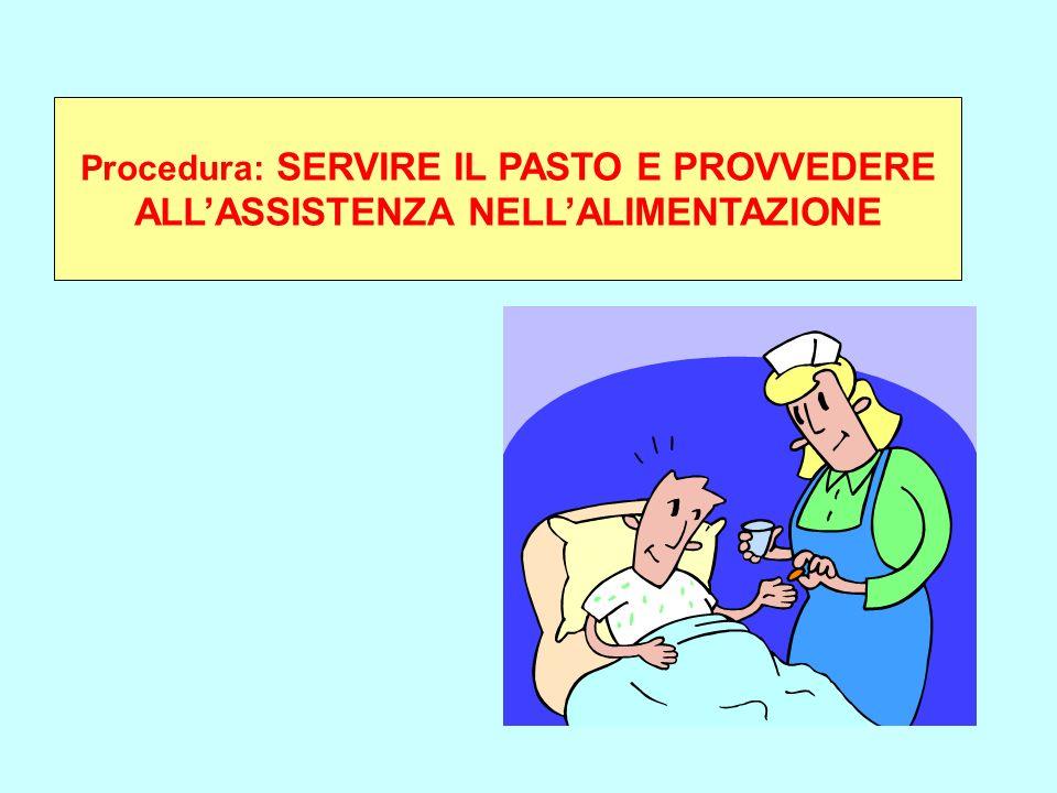Procedura: SERVIRE IL PASTO E PROVVEDERE ALLASSISTENZA NELLALIMENTAZIONE
