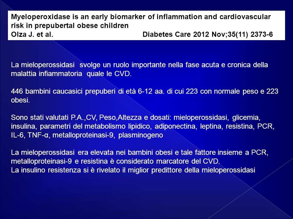 Myeloperoxidase is an early biomarker of inflammation and cardiovascular risk in prepubertal obese children Olza J.