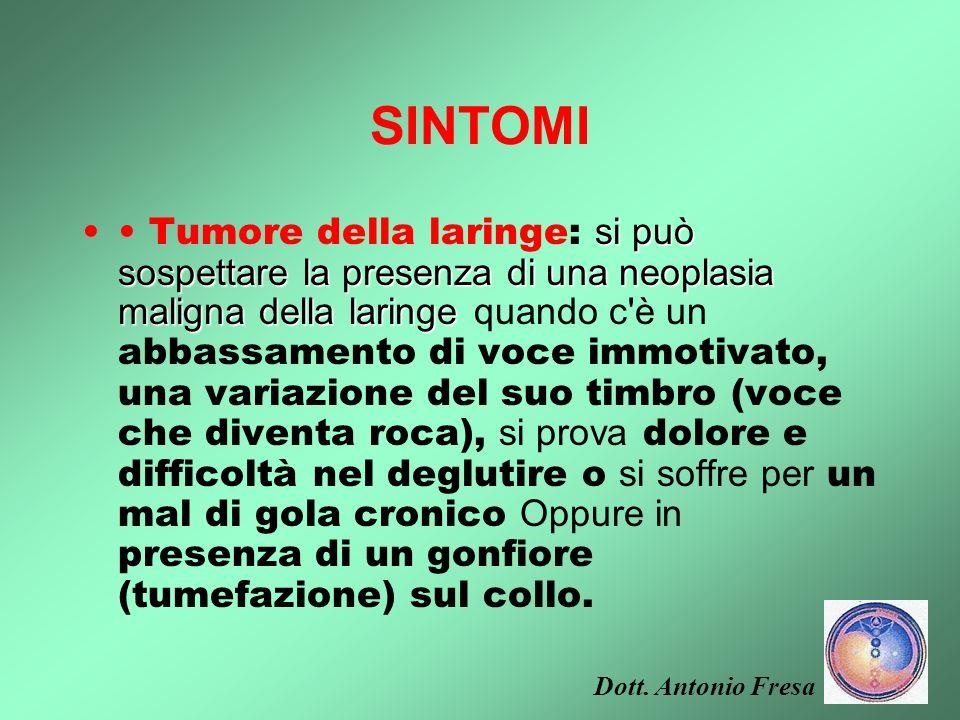 SINTOMI –Tumore della faringe: se le cellule maligne crescono nel nasofaringe le manifestazioni più comuni sono: difficoltà a inspirare aria da una na