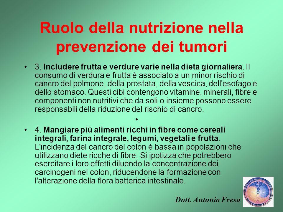 Ruolo della nutrizione nella prevenzione dei tumori 1. Raggiungere e mantenere un peso corporeo normale. Un'eccessiva introduzione calorica e l'obesit