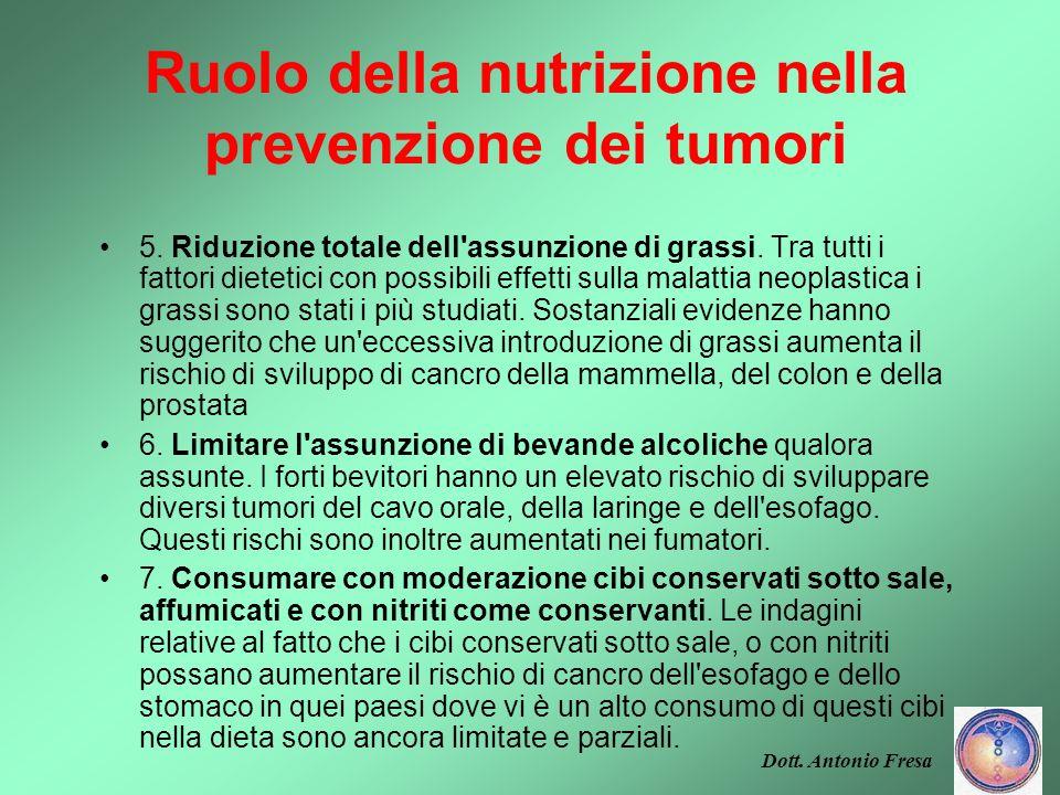 Ruolo della nutrizione nella prevenzione dei tumori 3. Includere frutta e verdure varie nella dieta giornaliera. Il consumo di verdura e frutta è asso