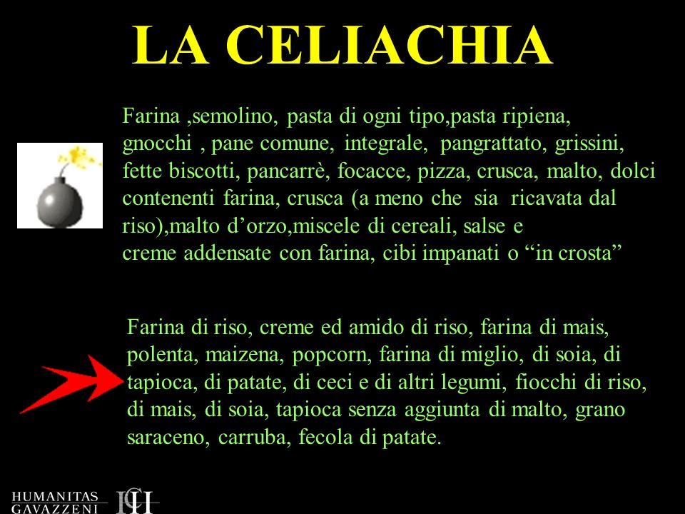 LA CELIACHIA Farina,semolino, pasta di ogni tipo,pasta ripiena, gnocchi, pane comune, integrale, pangrattato, grissini, fette biscotti, pancarrè, foca