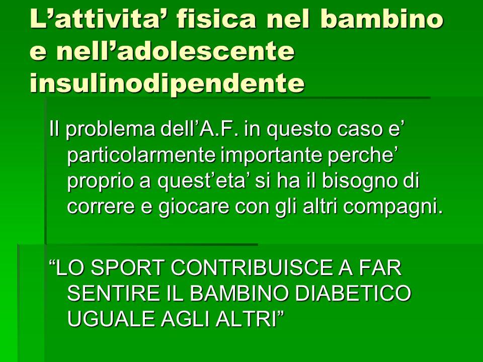 Lattivita fisica nel bambino e nelladolescente insulinodipendente Il problema dellA.F.