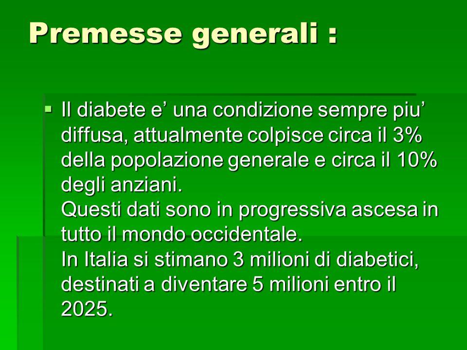 Premesse generali : Il diabete e una condizione sempre piu diffusa, attualmente colpisce circa il 3% della popolazione generale e circa il 10% degli a