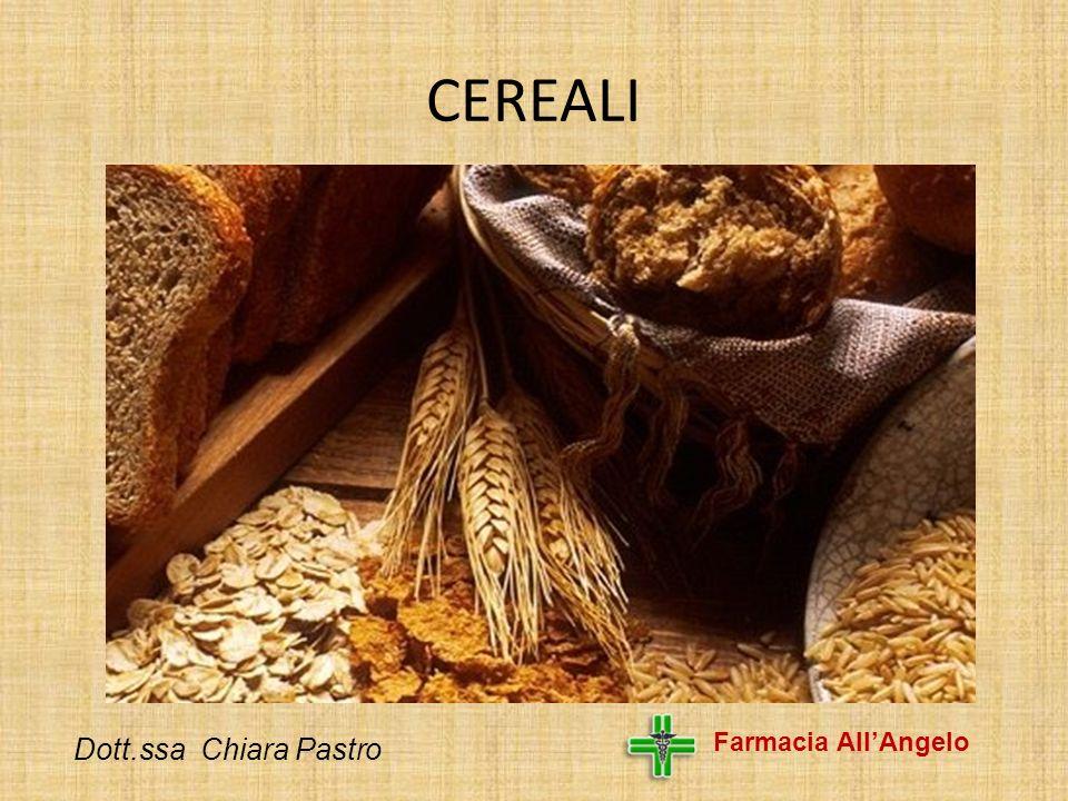 CEREALI Farmacia AllAngelo Dott.ssa Chiara Pastro