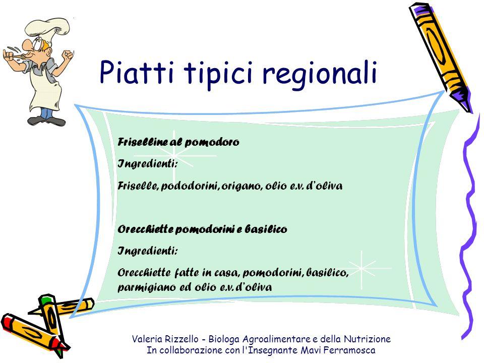 Valeria Rizzello - Biologa Agroalimentare e della Nutrizione In collaborazione con l'Insegnante Mavi Ferramosca Piatti tipici regionali Friselline al