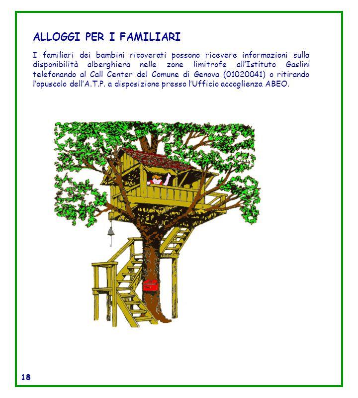 I familiari dei bambini ricoverati possono ricevere informazioni sulla disponibilità alberghiera nelle zone limitrofe allIstituto Gaslini telefonando