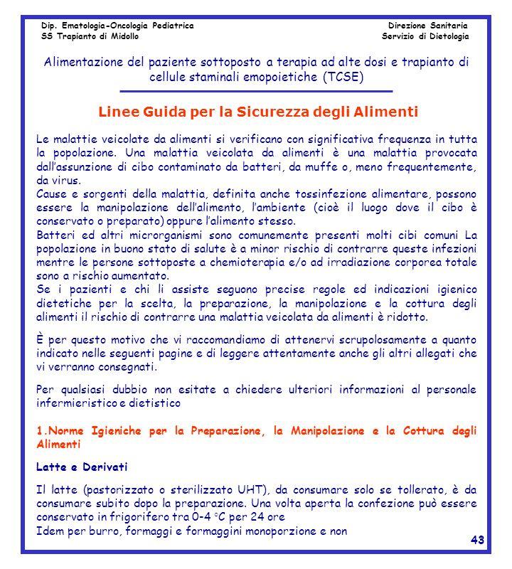 Dip. Ematologia-Oncologia Pediatrica Direzione Sanitaria SS Trapianto di Midollo Servizio di Dietologia Alimentazione del paziente sottoposto a terapi