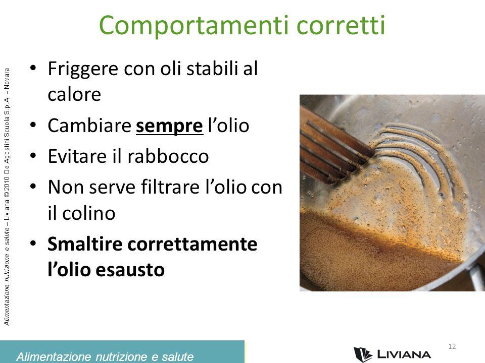 Alimentazione nutrizione e salute Alimentazione nutrizione e salute – Liviana © 2010 De Agostini Scuola S.p.A. – Novara Comportamenti corretti Frigger