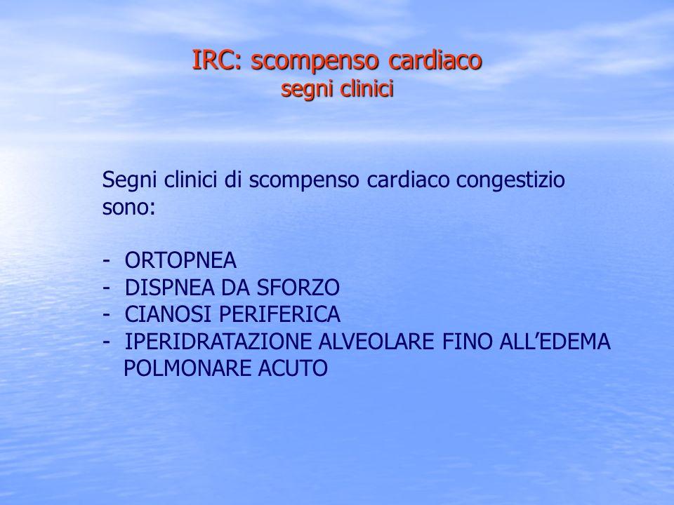 Segni clinici di scompenso cardiaco congestizio sono: - ORTOPNEA - DISPNEA DA SFORZO - CIANOSI PERIFERICA - IPERIDRATAZIONE ALVEOLARE FINO ALLEDEMA PO