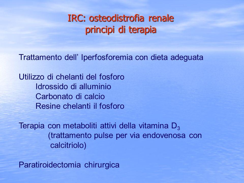 Trattamento dell Iperfosforemia con dieta adeguata Utilizzo di chelanti del fosforo Idrossido di alluminio Carbonato di calcio Resine chelanti il fosf