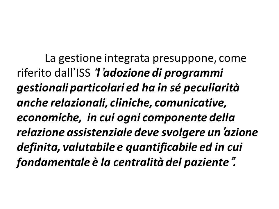 La gestione integrata presuppone, come riferito dallISS ladozione di programmi gestionali particolari ed ha in sé peculiarità anche relazionali, clini