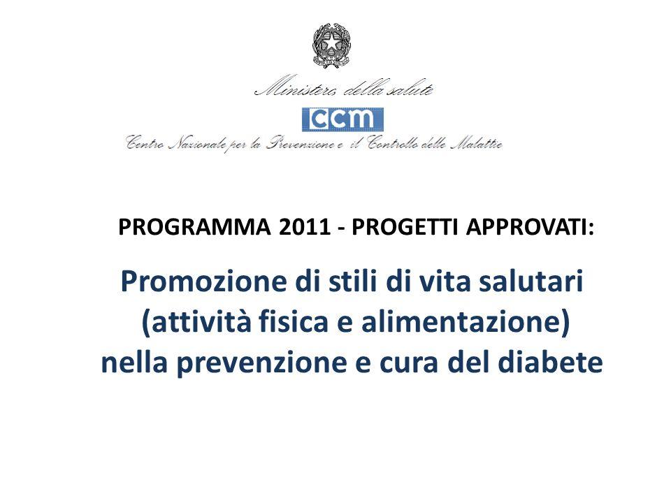 PROGRAMMA 2011 - PROGETTI APPROVATI: Promozione di stili di vita salutari (attività fisica e alimentazione) nella prevenzione e cura del diabete