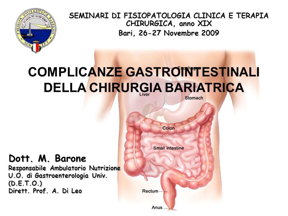 COMPLICANZE GASTROINTESTINALI DELLA CHIRURGIA BARIATRICA SEMINARI DI FISIOPATOLOGIA CLINICA E TERAPIA CHIRURGICA, anno XIX Bari, 26-27 Novembre 2009 D
